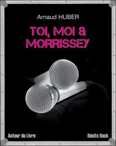 Toi, moi & Morrissey
