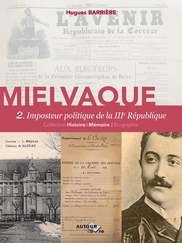Mielvaque 2. Imposteur politique de la IIIe République