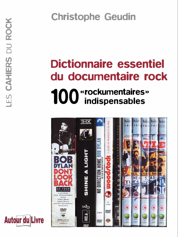 Dictionnaire essentiel du documentaire rock