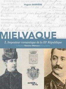 Mielvaque, imposteur romantique de la IIIe République